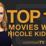 بهترین فیلمهای نیکول کیدمن