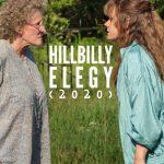 نقد فیلم Hillbilly Elegy | مرثیه کوهستانی